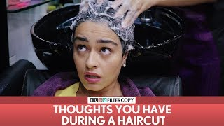 Download FilterCopy | Thoughts You Have During A Haircut | Ft. Apoorva Arora Video