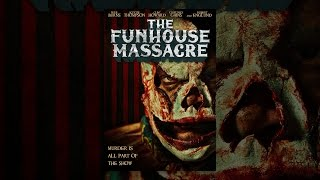 Download The Funhouse Massacre Video
