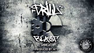 Download DRILL - BLAST FT. GERO, GHET (PRODUCED BY: NITE) Video