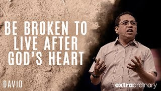 Download Be Broken to Live After God's Heart - Bong Saquing - Extraordinary Video