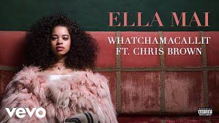 Download Ella Mai - Whatchamacallit ft. Chris Brown (Audio) Video