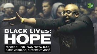 Download Black Lives: Hope. Gospel or gansgta rap, same message, different vibes Video