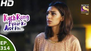Download Kuch Rang Pyar Ke Aise Bhi - कुछ रंग प्यार के ऐसे भी - Ep 314 - 12th May, 2017 Video