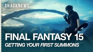 Download Final Fantasy 15 (XV): Getting Your First Summons Video