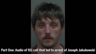 Download Part One: 911 call that led to arrest of Joseph Jakubowski Video