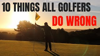 Download 10 THINGS ALL GOLFERS DO WRONG Video
