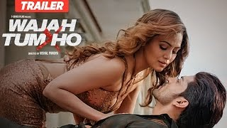 Download Wajah Tum Ho Theatrical Trailer | Vishal Pandya | Sana Khan, Sharman & Gurmeet Rajniesh Video