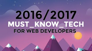 Download 2016/2017 MUST-KNOW WEB DEVELOPMENT TECH - Watch this if you want to be a web developer Video