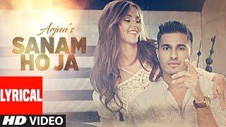 Download SANAM HO JA Lyrical Video Song | Arjun | Latest Hindi Song 2016 | T-Series Video
