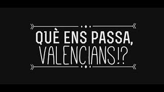 Download Què ens passa, valencians!? Video