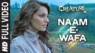 Download Naam - E - Wafa FULL VIDEO Song | Creature 3D | Tulsi Kumar | Bipasha Basu Video