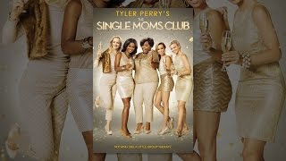 Download Tyler Perry's The Single Moms Club Video