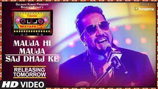 Download Mauja Hi Mauja / Saj Dhaj Ke | 1 DAY TO GO | T-Series Mixtape Punjabi | Mika Singh | Bhushan Kumar Video