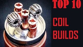 Download Top 10 Coil Builds Video