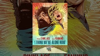 Download I Think We're Alone Now Video