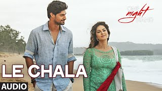 Download LE CHALA Full Song | ONE NIGHT STAND | Sunny Leone, Tanuj Virwani | T-Series Video