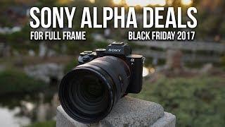 Download BEST Sony Alpha Full Frame Cameras & Lenses Deals - Black Friday 2017 Video
