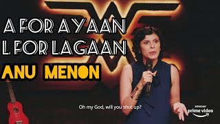 Download A for Ayaan. L for Lagaan | Stand up comedy by Anu Menon Video