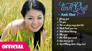 Download Anh Thơ - Album Tình Quê | Nhạc quê hương hay nhất Video
