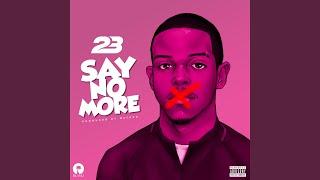 Download Say No More Video
