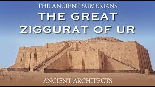 Download The Ancient Sumerians: The Great Ziggurat of Ur | Ancient Architects Video