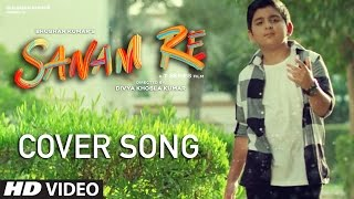 Download SANAM RE - Cover Version | Mustafa Khan | T-Series Video