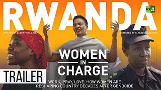 Download Rwanda. Women in Charge: Women are reshaping country decades after genocide (Premiere) Trailer 07/11 Video