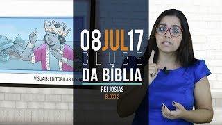 Download CLUBE DA BÍBLIA - REI JOSIAS - 08/07/2017 - BLOCO 02 Video