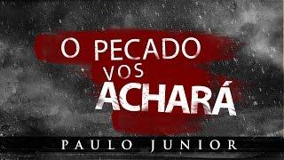 Download Seu Pecado Vai Te Achar - Paulo Junior Video
