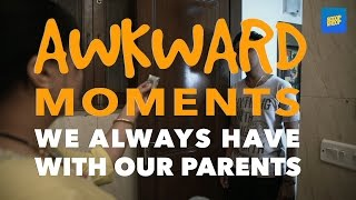 Download ScoopWhoop: Awkward Moments We Always Have With Our Parents Video