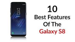 Download 10 Best Features of the Galaxy S8 Video