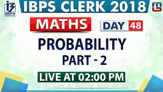Download Probability | Part 2 | IBPS Clerk 2018 | Maths | Day 48 | 2:00 PM Video