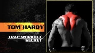 Download Tom Hardy Traps Workout Secret for BIGGER TRAPS NOW! Video