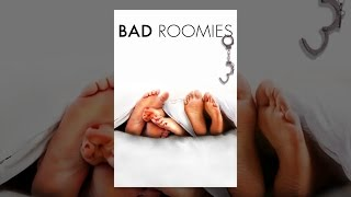 Download Bad Roomies Video