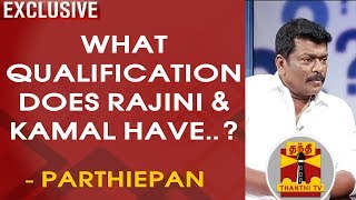 Download Political Entry : What Qualifications do Rajini & Kamal have..? - Actor Parthiepan answers Video