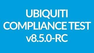 Download Ubiquiti Firmware WA.v8.5.0-RC Compliance Test Video