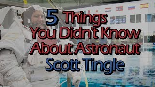 Download 5 Things You Didnt Know About Astronaut Scott Tingle Video
