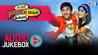 Download Ajab Prem Ki Ghazab Kahani - Full Songs Jukebox   Ranbir, Katrina, Pritam Video