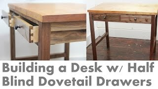 Download Building a Walnut Desk with Half Blind Dovetail Drawers Video