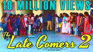 Download THE LATE COMERS-2 (Girls version) - A Latest Comedy Short Film by SHRAVAN KOTHA Video