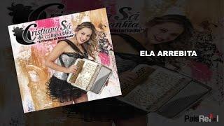 Download CRISTIANA SÁ - Ela Arrebita Video