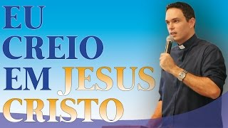 Download Eu creio em Jesus Cristo - Pe. Adriano Zandoná (28/03/13) Video