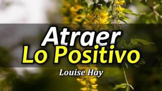Download Cómo Atraer lo Positivo - Atraer Abundancia - Por Louise Hay Video