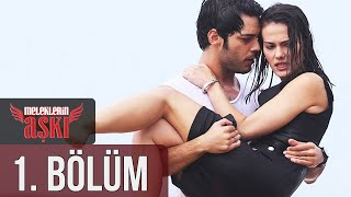 Download Meleklerin Aşkı 1. Bölüm Video