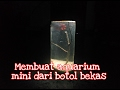 Download Membuat aquarium dari botol bekas bensin Video