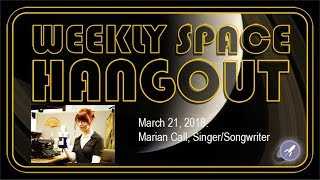 Download Weekly Space Hangout: March 21, 2018: Marian Call, Singer/Songwriter Video