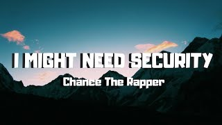 Download Chance The Rapper - I Might Need Security (Lyrics / Lyric Video) Video