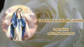 Download GODZINA ŁASKI DLA CAŁEGO ŚWIATA - 8 Grudnia Video