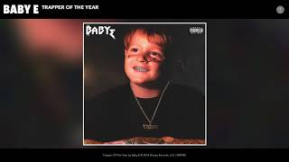 Download Baby E - Trapper Of The Year (Audio) Video