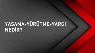 Download YASAMA-YÜRÜTME-YARGI NEDİR? Video